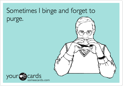 binge-purge-someecards1